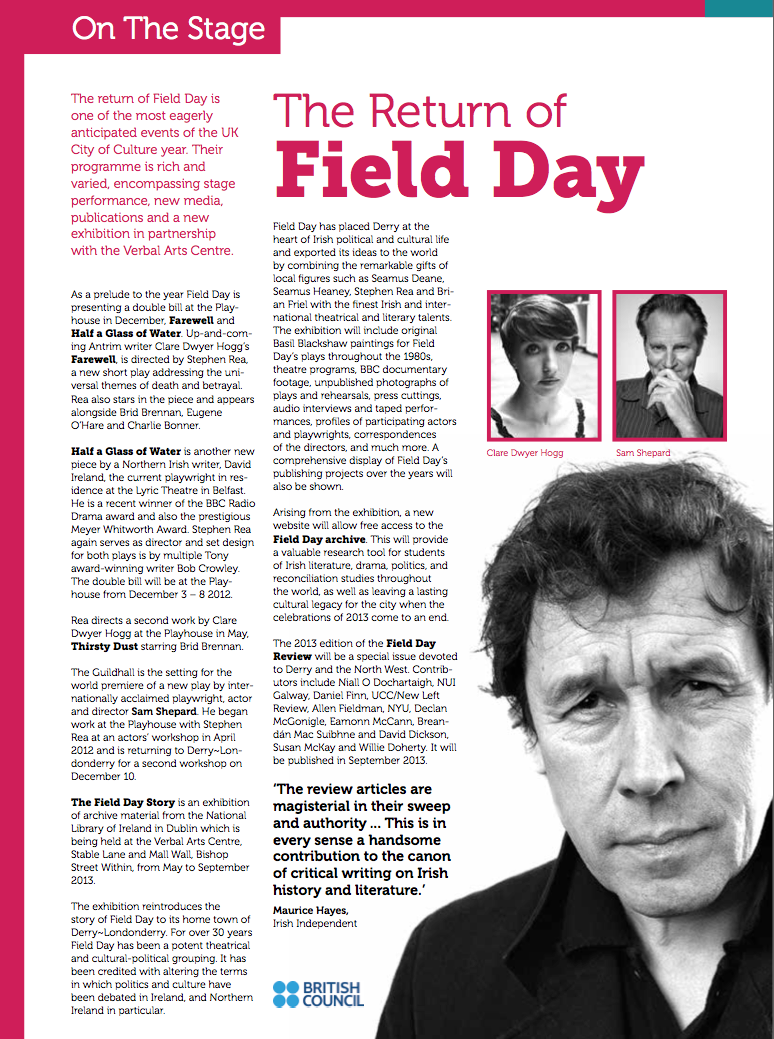 Field Day, one of the key Irish theatre companies of the 1980's, returns to Derry in 2013.