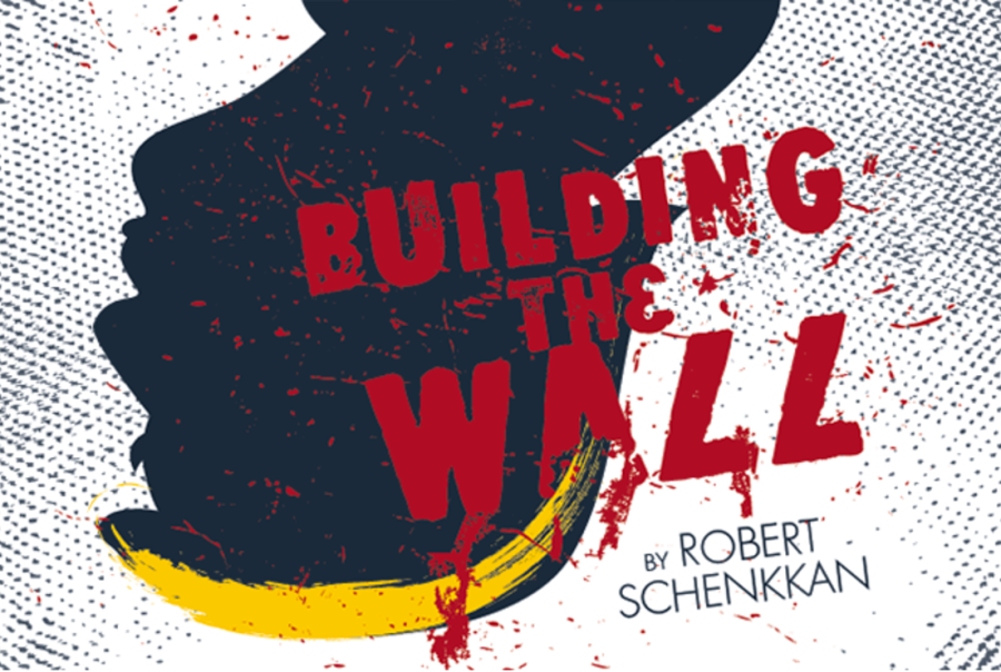 Building the Wall by Robert Schenkkan